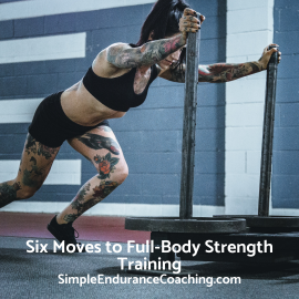 Full-Body Strength Training With Six Movements. SimpleEnduranceCoaching.co (1)